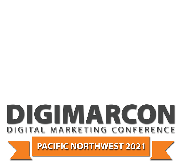 DigiMarCon Pacific Northwest 2021 – Digital Marketing Conference & Exhibition